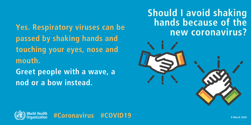 Should I avoid shaking hands because of the new coronavirus? Yes. Respiratory viruses can be passed by shaking hands and touching your eyes, nose, and mouth. Greet people with a wave, a nod, or a bow instead.