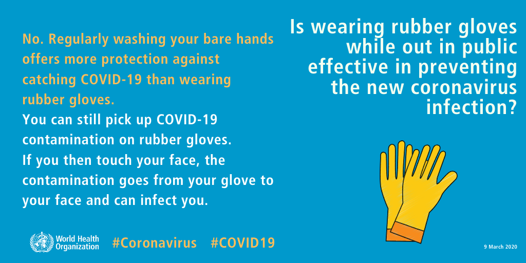 Is wearing rubber gloves while out in public effective in preventing the new coronavirus infection? No. Regularly washing your bare hands offers more protection against catching COVID-19 than wearing rubber gloves. You can still pick up COVID-19 contamination on rubber gloves. If you then touch your face, the contamination goes from your glove to your face and can infect you.