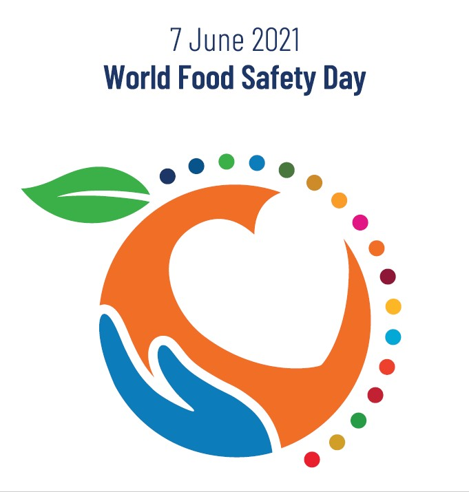 World Food Safety Day 2021 - Safe food now for a healthy tomorrow